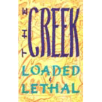 The Creek - Loaded & Lethal