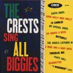 "The Crests - The Crests Sing ""All Biggies"""