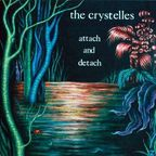 The Crystelles - Attach And Detach