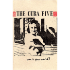 The Cuba Five - Am I Your World?
