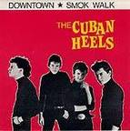 The Cuban Heels - Downtown