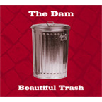 The Dam - Beautiful Trash