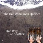 The Dan Zemelman Quartet - One Way Or Another
