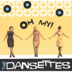 The Dansettes - Oh My!