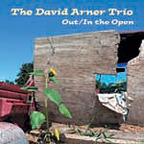 The David Arner Trio - Out/In The Open