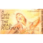 The Dead Milkmen - A Date With The Dead Milkmen