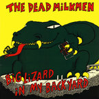 The Dead Milkmen - Big Lizard In My Back Yard