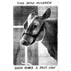 The Dead Milkmen - Death Rides A Pale Cow