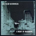 The Dead Reckoners - A Night Of Reckoning