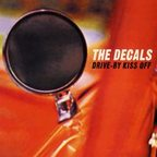 The Decals - Drive-By Kiss Off