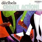 The Decibels - Create Action!
