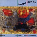 The Dedication Orchestra - Spirits Rejoice