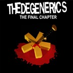 The Degenerics - The Final Chapter