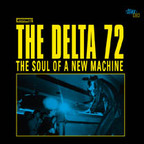 The Delta 72 - The Soul Of A New Machine