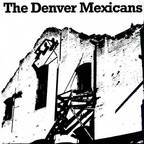 The Denver Mexicans - s/t