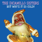 The DiCamillo Sisters - But Why's It So Cold?