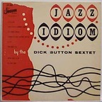 The Dick Sutton Sextet - Jazz Idiom