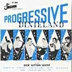 The Dick Sutton Sextet - Progressive Dixieland