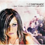 The Distance (US) - The Rise The Fall And Everything In Between