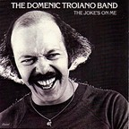The Domenic Troiano Band - The Joke's On Me