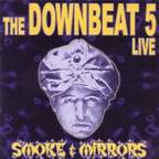 The Downbeat 5 - Live · Smoke & Mirrors