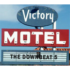 The Downbeat 5 - Victory Motel