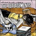 The Draft - We'll Inherit The Earth...A Tribute To The Replacements