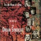 The Dream Syndicate - Tell Me When It's Over · The Best Of The Dream Syndicate 1982 - 1988
