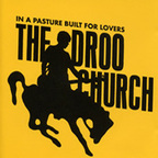 The Droo Church - In A Pasture Built For Lovers