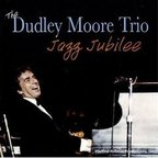 The Dudley Moore Trio - Jazz Jubilee