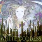 The Enid - White Goddess