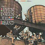 The Even Dozen Jug Band - s/t