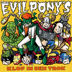 The Evil Pony's - Klof In Den Trok
