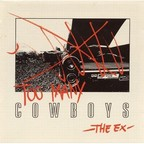 The Ex - Too Many Cowboys