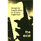The Exist - Songs For Lonely Men On Empty Highways