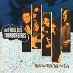 The Fabulous Thunderbirds - Walk That Walk, Talk That Talk