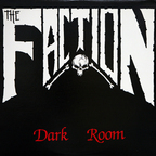 The Faction - Dark Room