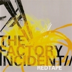 The Factory Incident - Redtape