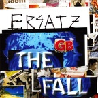 The Fall - Ersatz GB