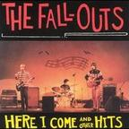 The Fall-Outs - Here I Come And Other Hits