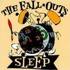 The Fall-Outs - Sleep