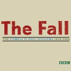 The Fall - The Complete Peel Sessions 1978-2004