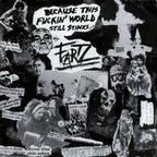 The Fartz - Because This Fuckin' World Still Stinks...