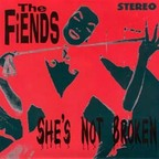 The Fiends - She's Not Broken