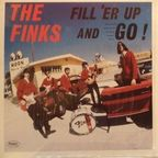 The Finks - Fill 'Er Up And Go!