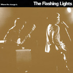 The Flashing Lights - Where The Change Is