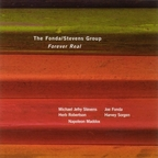 The Fonda / Stevens Group - Forever Real