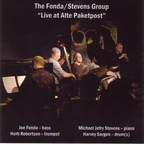 The Fonda / Stevens Group - Live At Alte Paketpost