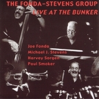 The Fonda / Stevens Group - Live At The Bunker