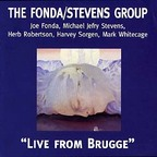 The Fonda / Stevens Group - Live From Brugge